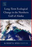 Long-Term Ecological Change in the Northern Gulf of Alaska, Spies, Robert B., 0444529608