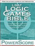 The PowerScore LSAT Logic Games Bible, Killoran, David M., 097212960X