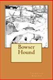 Bowser Hound, Thornton W. Burgess, 1479319600