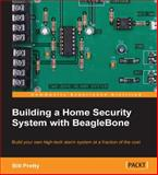 Building a Home Security System with BeagleBone, Bill Pretty, 1783559608