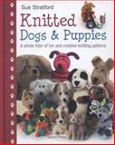 Knitted Dogs and Puppies, Sue Stratford, 1844489604