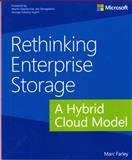 Rethinking Enterprise Storage : A Hybrid Cloud Model, Farley, Marc, 0735679606