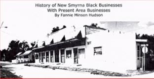 History of New Smyrna Black Businesses (with Present Area Businesses), Hudson, Fannie Minson, 0979219604