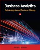 Business Analytics : Data Analysis and Decision Making, Morrison, Connie and Wells, Dolores, 1133629601