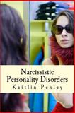 Narcissistic Personality Disorders, Kaitlin Penley, 1493619608