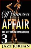 Off Camera Affair 3 (the Motor City Drama Series), Jazz Jordan, 1500399604