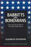 Babbits and Bohemians : From the Great War to the Great Depression, Stevenson, Elizabeth, 1560009608