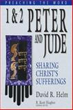 1 and 2 Peter and Jude : Sharing Christ's Sufferings, Helm, David R., 1581349602