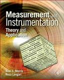 Measurement and Instrumentation : Theory and Application, Morris, Alan S. and Langari, Reza, 0123819601
