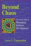 Beyond Chaos : The Expert Edge in Managing Software Development, Constantine, Larry and ACM Press Staff, 0201719606