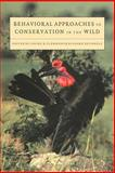 Behavioural Approaches to Conservation in the Wild 9780521589604
