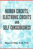 Neuron Circuits, Electronic Circuits and Self-consciousness, Masakazu Shoji, 0533159601