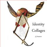 Identity Collages, j/j hastain, 0923389601