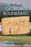 The Story of Georgia's Boundaries, William J. Morton, 0984159606