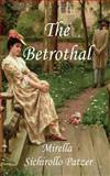 The Betrothal, Mirella Sichirollo Patzer, 0992149606