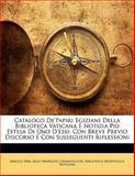Catalogo de'Papiri Egiziani Della Biblioteca Vaticana E Notizia Più Estesa Di uno D'Essi, Angelo Mai, 1141849607