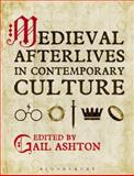 Medieval Afterlives in Contemporary Culture,, 144112960X