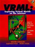 VRML : Exploring and Building Virtual Worlds on the Internet, Goralski, Walter and Poli, Matthew, 0134869605