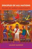 Disciples of All Nations : Pillars of World Christianity, Sanneh, Lamin, 0195189604
