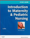 Study Guide for Introduction to Maternity and Pediatric Nursing, Leifer, Gloria, 1437709605