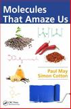 Molecules That Amaze Us, Paul May and Simon Anthony Cotton, 1466589604