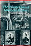 The Private Side of American History Vol. 1 : Readings in Everyday Life, to 1877, Nash, Gary B. and Shelton, Cynthia, 0155719602