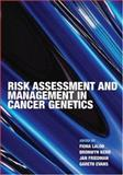 Risk Assessment and Management in Cancer Genetics 9780198529606
