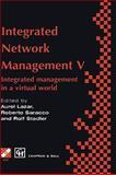 Integrated Network Management V Vol. V : Integrated Management in a Virtual World, , 0412809605