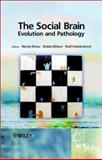 The Social Brain : Evolution and Pathology, , 0470849606