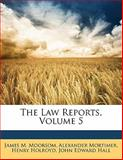 The Law Reports, James M. Moorsom, 1143429605
