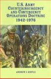 U. S. Army Counterinsurgency and Contingency Operations Doctrine 1942-1976, Andrew J. Birtle, 0160729602