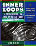 Inner Loops : A Sourcebook for Fast 32-Bit Software Development, Booth, Rick, 0201479605