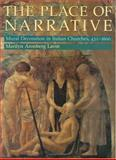 The Place of Narrative : Mural Decoration in Italian Churches, 431-1600, Lavin, Marilyn Aronberg, 0226469603