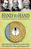 Hand to Hand, John Harvey Gray and Lourdes Gray, 1401049605