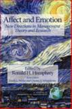 Affect and Emotion, New Directions in Management : Theory and Research, Humphrey, Ronald H., 1593119607