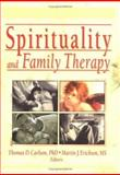 Spirituality and Family Therapy, Martin John Erickson, Thomas Carlson, 0789019604