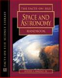 The Facts on File Space and Astronomy Handbook, Joseph A. Angelo, 0816049602