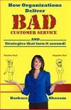 How Organizations Deliver BAD Customer Service..., Barbara Khozam, 0983679606