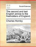The Second and Last English Advice to the Freeholders of England, Charles Hornby, 1170689604