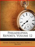 Philadelphia Reports, Henry Edward Wallace, 1286139600
