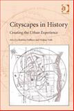 Cityscapes in History : Creating the Urban Experience, Gulliver, Katrina and Toth, Helena, 1409439607