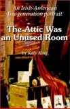 The Attic Was an Unused Room, Katy King, 1878569600