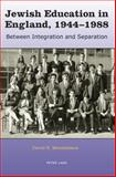 A History of Jewish Education in England, 1944-1988 : Between Integration and Separation, Mendelsson, David S., 3039119605