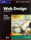 Web Design : Introductory Concepts and Techniques, Shelly, Gary B. and Cashman, Thomas J., 0789559609