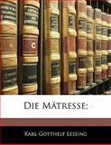 Die Mätresse;, Karl Gotthelf Lessing, 1141589605