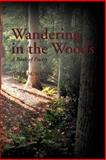 Wandering in the Woods, Philip M. Mathis, 147712960X