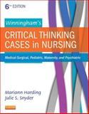 Winningham's Critical Thinking Cases in Nursing : Medical-Surgical, Pediatric, Maternity, and Psychiatric, Harding, Mariann M. and Snyder, Julie S., 0323289614