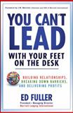 You Can't Lead with Your Feet on the Desk 1st Edition
