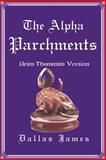 The Alpha Parchments, Dallas James, 0595099610