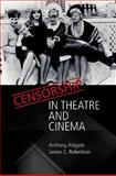 Censorship in Theatre and Cinema, Aldgate, Anthony and Robertson, James C., 0748619615